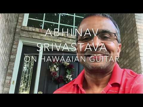 Bhooli Hui Yaadon - Mukesh. On Hawaaian Guitar by Abhinav Srivastava