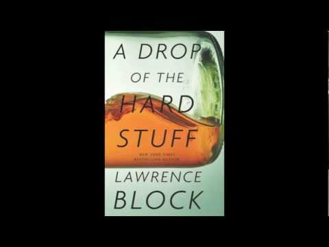 Lawrence Block on A DROP OF THE HARD STUFF