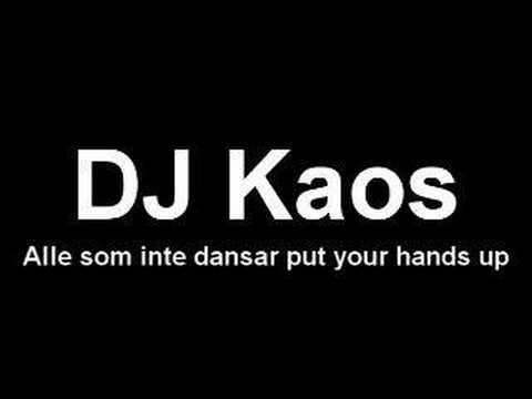 Dj Kaos - Alla som inte dansar put your hands up