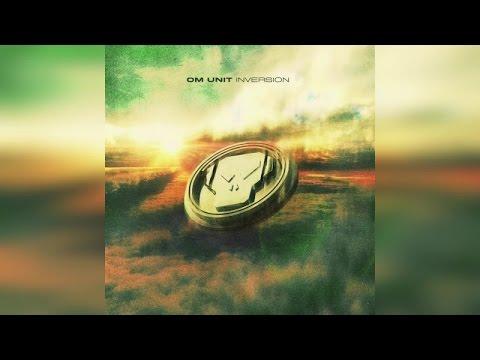 Om Unit - Inversion (Full Album)