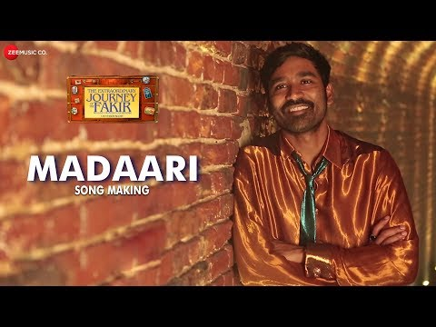 Madaari Song Making | The Extraordinary Journey Of The Fakir | Dhanush & Berenice Bejo Mp3