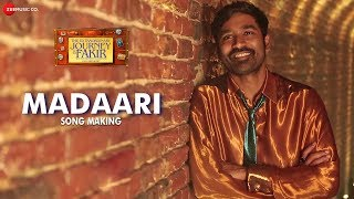 Madaari Song Making | The Extraordinary Journey Of The Fakir | Dhanush & Berenice Bejo