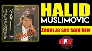 Halid Muslimovic - Znam za sve sam kriv - (Audio 1990) HD