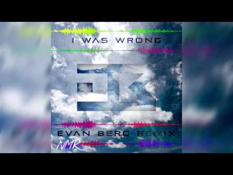 A R I Z O N A - I Was Wrong (Evan Berg Remix)