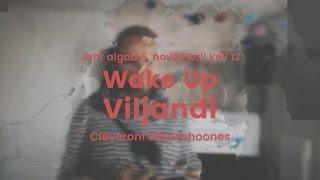 WAKE UP VILJANDI | 05.11 | Tule kohale!