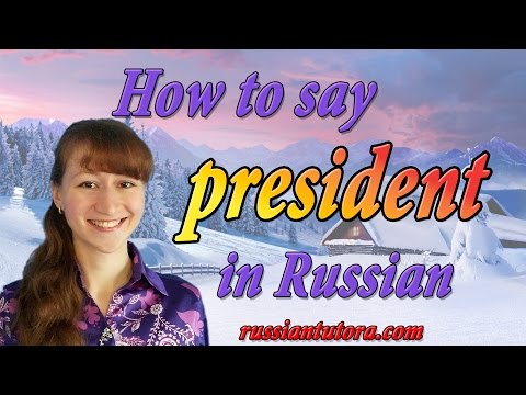 President In Russian Translation | How To Say President In Russian Language