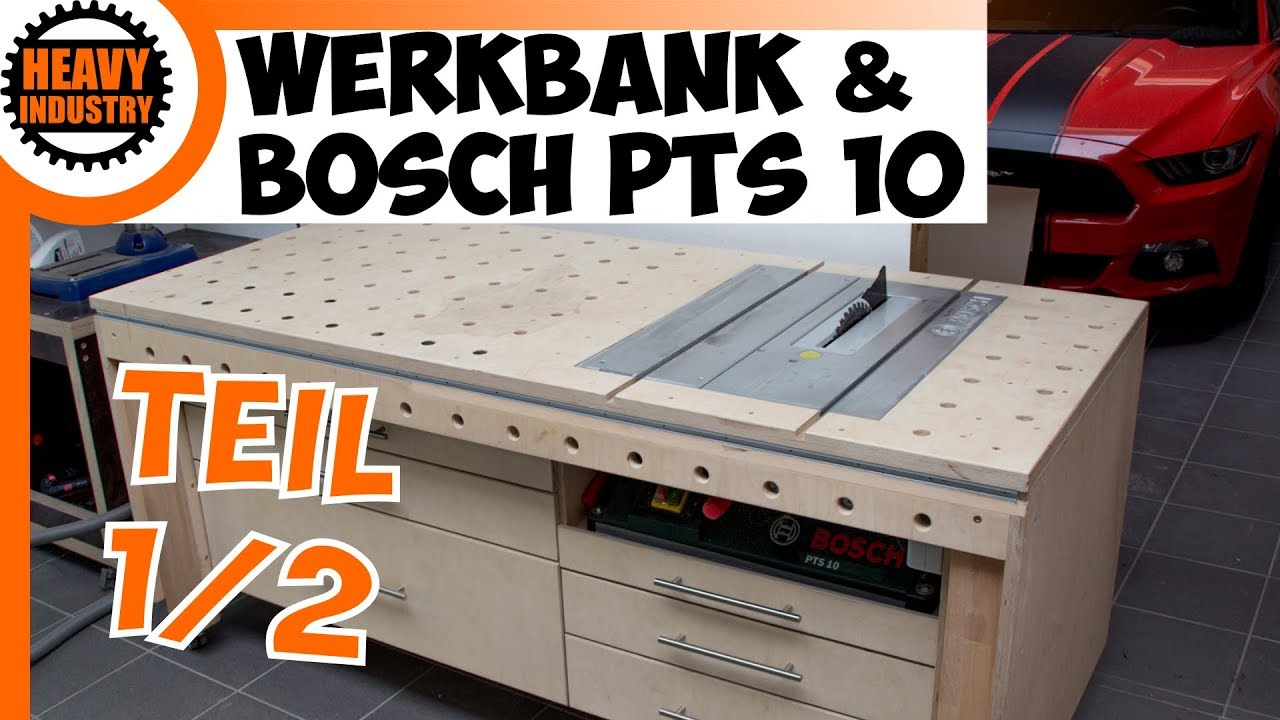 werkbank mit integrierter bosch pts10 teil 1 youtube. Black Bedroom Furniture Sets. Home Design Ideas