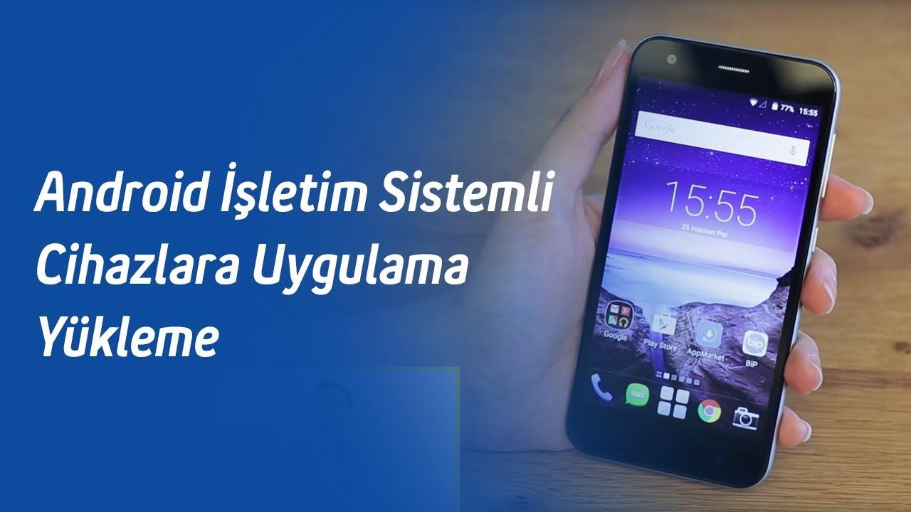 Android İşletim Sistemli Cihazlara Nasıl Uygulama Yüklenir? - TURKCELL