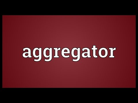 Aggregator Meaning