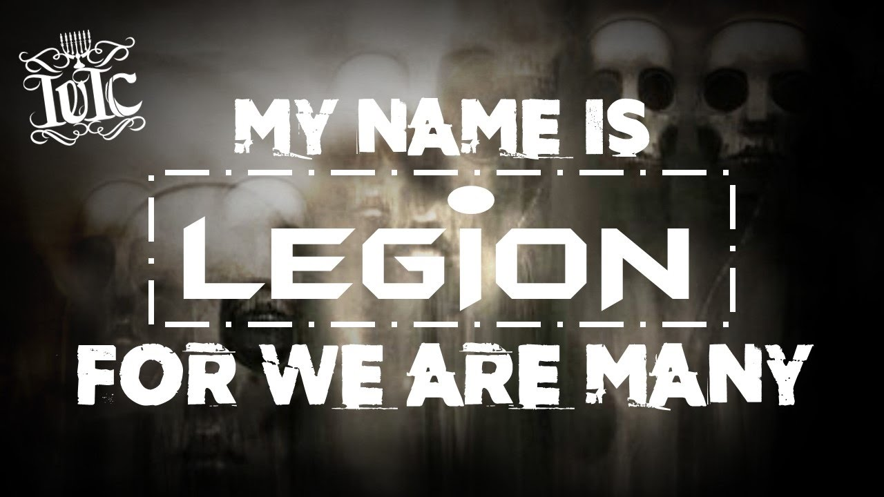"Hello, My Name is ""Legion"""