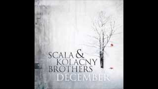 Watch Scala  Kolacny Brothers Did I Make The Most Of Loving You video