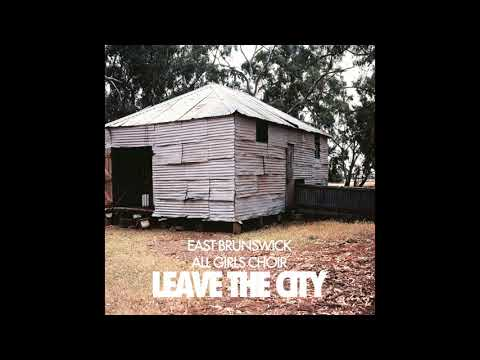 East Brunswick All Girls Choir - Leave The City