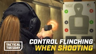 Tactical Tuesday: How To Control Flinching When Shooting