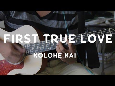 Kolohe Kai - First True Love Tutorial