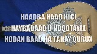 KABAN HEESTII HAADBA HAAD KICI WITH LYRICS BY HASAN ADAN SAMATAR