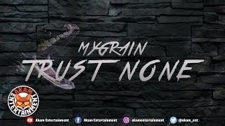 MyGrain - Trust None - May 2019