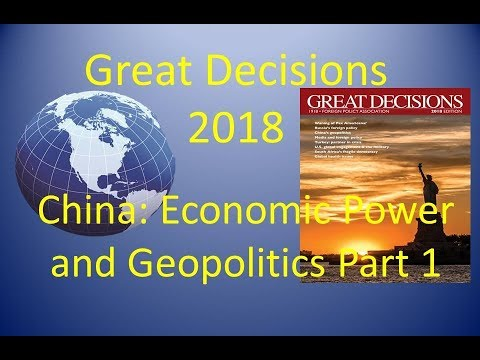 Great Decisions 2018 - China: Economic Power and Geopolitics Part 1