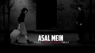 Asal Mein Chillout song by heartbeat