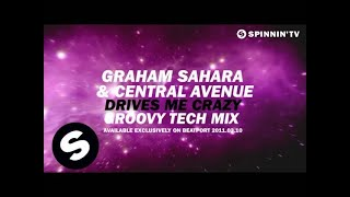 Graham Sahara & Central Avenue - Drives Me Crazy (Club & Groovy Tech Mix) [Teaser]