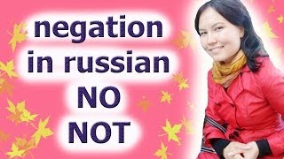 Learn russian grammar : Negation - No, Not, Nothing, Never, Nowhere