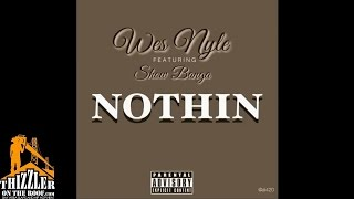 Wes Nyle ft. Show Banga - Nothing [Thizzler.com]