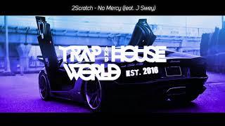 2Scratch - No Mercy (feat. J Swey) [Lyrics]