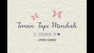 Video Dengarkan Dia - Teman Tapi Menikah (Official Lyric Video) download MP3, 3GP, MP4, WEBM, AVI, FLV Agustus 2018