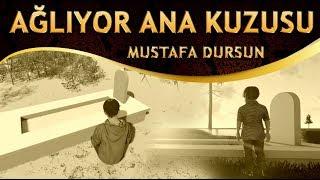 Ağlatan Anne İlahisi - Karşıdan Görünür Evin Avlusu, Oturmuş Ağlıyor Ana Kuzusu - Mustafa Dursun