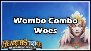 [Hearthstone] Wombo Combo Woes