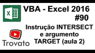 #90 - Excel VBA - Instrução INTERSECT e TARGET (argumento) - Parte 2