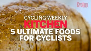 Cycling Weekly kitchen: 5 ultimate foods for cyclists