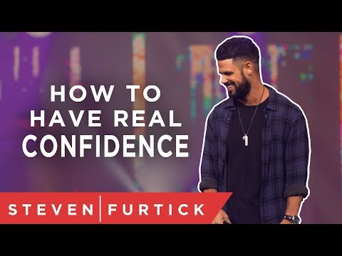 How To Have REAL Confidence | Pastor Steven Furtick