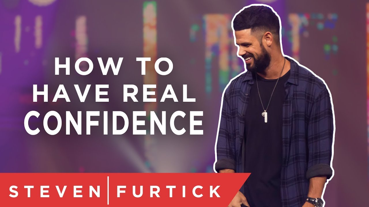 How To Have REAL Confidence   Pastor Steven Furtick