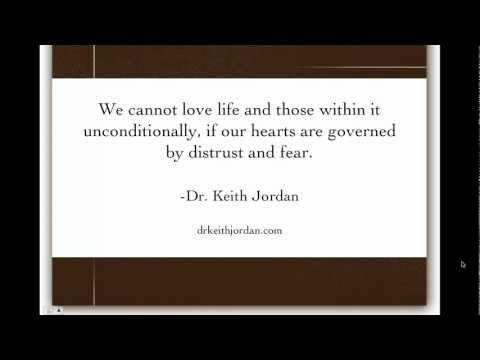Love Life Unconditionally Dr. Keith Jordan...