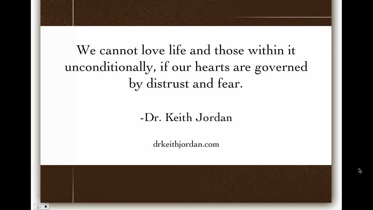 Quotes Unconditional Love Love Life Unconditionally Drkeith Jordan Quotes  Youtube