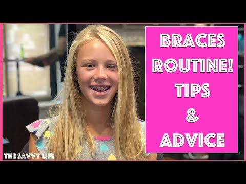 BRACES ROUTINE Tips & Advice