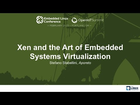 Xen and the Art of Embedded Systems Virtualization - Stefano