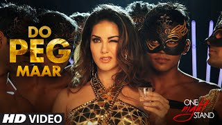 DO PEG MAAR Video Song | ONE NIGHT STAND | Sunny Leone | Neha Kakkar | T-Series