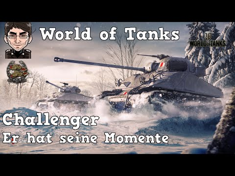 World of Tanks - Challenger, er hat so seine Momente [deutsch | gameplay]