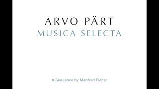 Arvo Pärt. Musica Selecta – A Sequence by Manfred Eicher