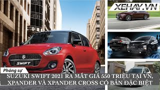Suzuki Swift 2021 bán tại VN giá 550 triệu, Xpander và Xpander Cross có bản đặc biệt, Forester 2022