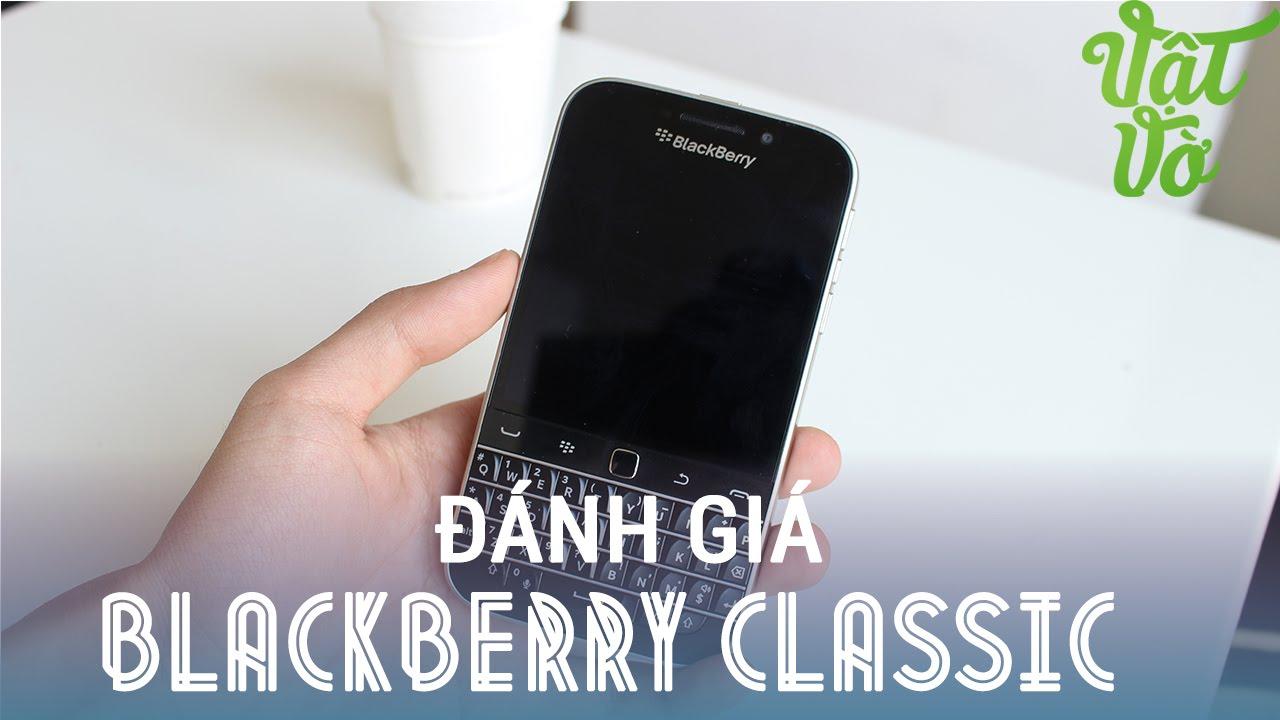 [Review dạo] Đánh giá nhanh BlackBerry Classic – đây mới thực sự là BlackBerry