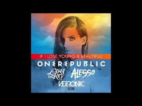 Lana Del Rey vs OneRepublic vs Alesso - If I Lose Young & Beautiful (Neitronic Mashup)