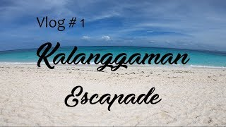 CHIKIDD TRAVEL VLOG # 1: KALANGGAMAN ISLAND ESCAPADE