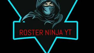 ROSTER NINJA YT   MY NEW YOUTUBE CHANNEL NAME