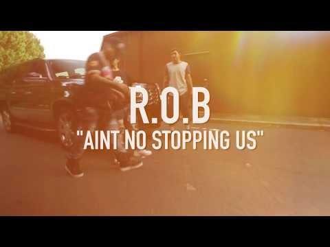 R.O.B - Aint No Stopping Us (Official Music Video)