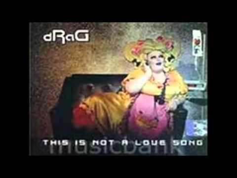 Drag - Κρατάς Τον Έρωτα Ανώδυνα (κρυμμένο)