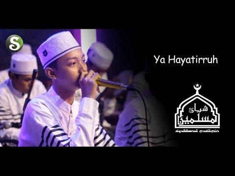 Lirik Gus Azmi - Ya Hayatirruh (Syubbanul Muslimin)