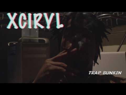 Xciryl - Trap Bunkin