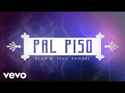 Plan B – Pa'l Piso ft. Yandel